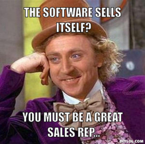 resized_creepy-willy-wonka-meme-generator-the-software-sells-itself-you-must-be-a-great-sales-rep-c857f0